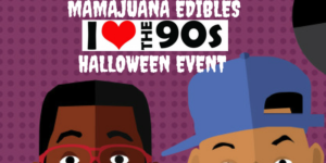 Mamajuana Edibles I love the 90s Halloween Event - October 29 2016
