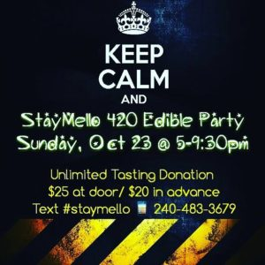 Stay Mello 420 Edible Party - October 23 2016