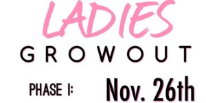 Ladies Grow Out Phase I - November 26 2016