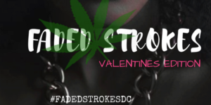 Faded Strokes: Valentines Edition - February 11 2017