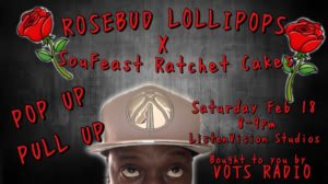 Rosebud Lollipops x SouFeast Ratchet Cakes Pop Up Shop - February 18 2017