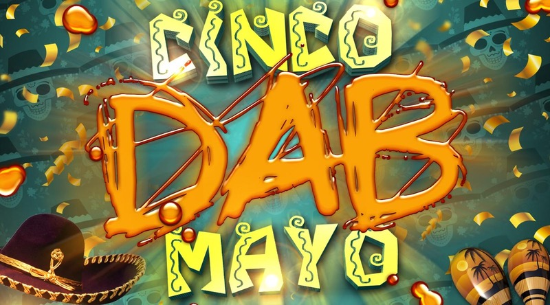 Cinco Dab Mayo by DC Scroger - May 5 2017