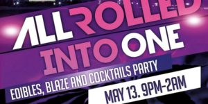All Rolled Into One- Edibles, Blaze, and Cocktail Party by Big Bhang - May 13 2017