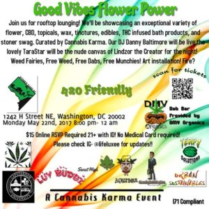 Good Vibes Flower Power Hosted by Cannabis Karma - May 22 2017