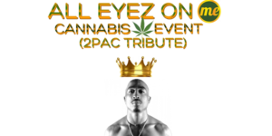 Mamajuana Edibles All Eyez On ME (2pac Tribute) - June 17 2017