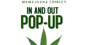 "Mamajuana Edibles ""IN AND OUT"" Pop Up - June 3 2017"