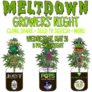 Meltdown Growers Night Hosted by Terpy Consultations - May 31 2017