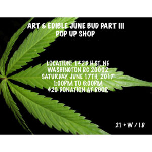 Art & Edible June Bud Part III Pop Up Shop - June 17 2017