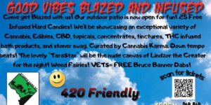 Good Vibes Blazed and Infused Hosted by Cannabis Karma - June 26 2017