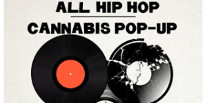 Mamajuana Edibles All Hip Hop Cannabis Pop Up - July 8 2017