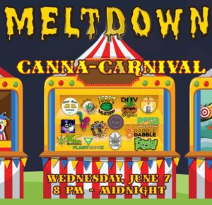 Meltdown Canna Carnival Hosted by Terpy Consultations - June 7 2017
