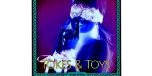 TOKES & TOYS! at House of Mary Hosted by CANNArebel - June 10 2017