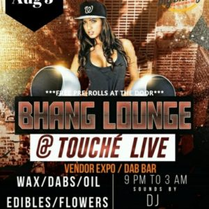 Bhang Lounge at Touche Live - August 5 2017