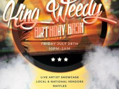 King Weedy Birthday Bash by Gifts From The Earth, Inc - July 28 2017