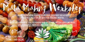Make Your Own Mala - 420-Friendly Workshop in DC - July 30 2017