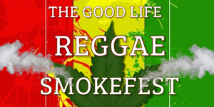 "Mamajuana Edibles ""The Good Life"" Reggae Smokefest - July 29 2017"
