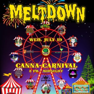 Meltdown Canna Carnival Hosted by Terpy Solutions - July 19 2017