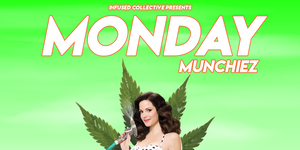 Monday Munchiez Hosted by Infused Collective - Multiple July August September Dates