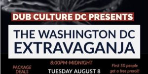 The EXTRAVAGANJA: Washington DC by Dub Culture DC - August 8 2017
