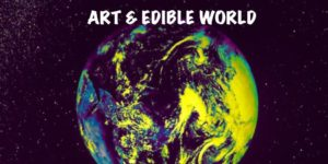Art and Edible World Hosted by Art and Edible Pop Up Shop - August 19 2017