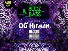 BUDZ & BASS ft. OG Hitman + Blaze One Hosted by BUDZ N BASS - August 1 2017