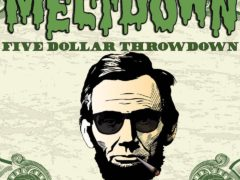 Meltdown $5 Throwdown Hosted by Terpy Solutions - August 23 2017