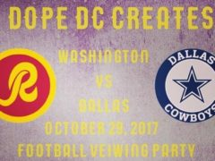 Viewing Party: Redskins vs Cowboys by Dope DC Creates - October 29 2017