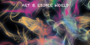 Art & Edible World Hosted by Art and Edible Pop Up Shop - September 6 2017