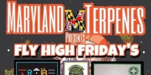 Fly High Fridays Hosted by Maryland Terpenes - September 1 2017