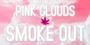 "Mamajuana Edibles ""Pink Clouds"" Smokeout - September 30 2017"