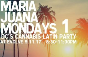 Maria Juana Mondays - RSVP for Free DAB! The New DC Latin Party - September 11 2017