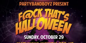 F@ck That's Halloween - Concert Event by PartyBandz, LLC - October 29 2017