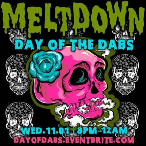 Meltdown Day of Dabs Hosted by Terpy Solutions - November 1 2017