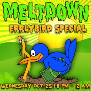 Meltdown Errly Bird Special Hosted by Terpy Solutions - October 25 2017