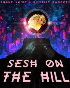 PHONEHOMIE AND DISTRICTDABBERS PRESENT: #SESH ON THE HILL - October 11 2017