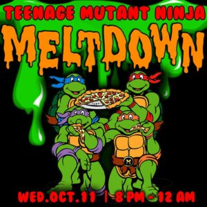 Teenage Mutant Ninja Meltdown Hosted by Terpy Solutions - October 11 2017