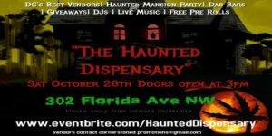 """The Haunted Dispensary "" Haunted Mansion Party and Canna Expo - October 28 2017"