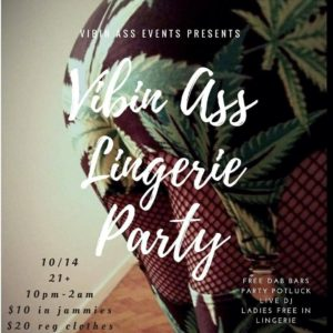 VibinAssLingerieParty Hosted by Spice Magick - October 14 2017