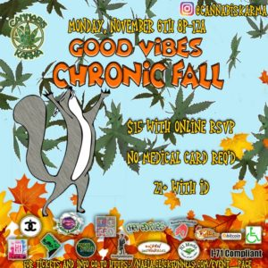 Good Vibes Chronic Fall Hosted by Cannabis Karma - November 6 2017