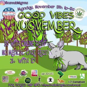 Good Vibes Nugvember Hosted by Cannabis Karma - November 13 2017
