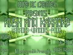 Kush N Karaoke Hosted by Dope DC Creates - November 30 2017