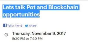 Lets talk Pot and Blockchain opportunities - November 9 2017