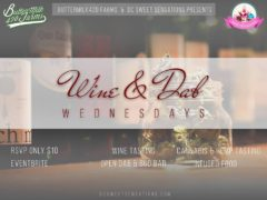 Wine & Dab Wednesdays Hosted by DC 's Sweet Sensations - November 8 2017
