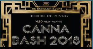 420 New Year's Canna-Bash 2018 Hosted by EchelonDcEvents (DC) December 31 2017