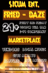 Fried - Daze Hosted by D'z Threadz and Sicum Ent - January & February 2018