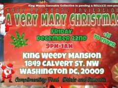 King Weedy Presents A Very Merry Christmas at King Weedy Mansion (DC) December 22 2017
