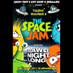 The Space Jam feat. RAWLE NIGHT LONG - December 5 2017