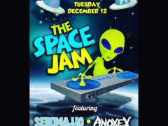 The Space Jam featuring Seromatic + Anoxex - December 12 2017