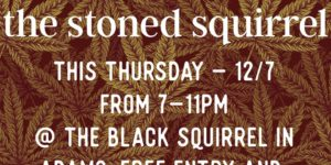 The Stoned Squirrel - Cannabis Social Hosted by Grass&Co - December 13 2017