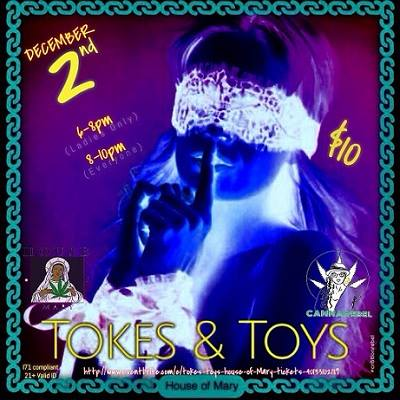 Tokes & Toys! Hosted by House of Mary - December 2 2017